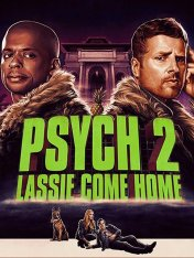 Ясновидец 2: Ласси возвращается домой / Psych 2: Lassie Come Home (2020) WEB-DLRip-AVC | HDRezka Studio